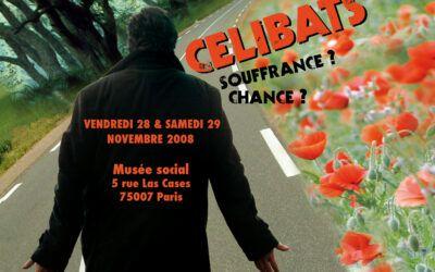 Colloque 2008 – Célibats : souffrance ? chance ?