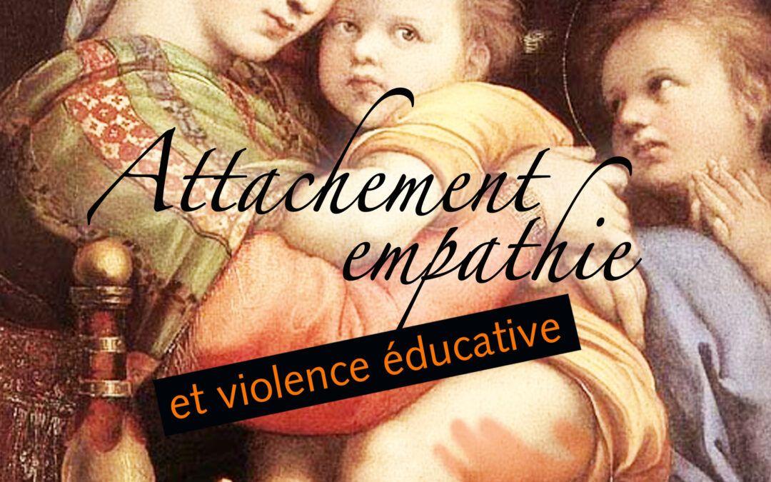 Colloque 2011 – Attachement, empathie et violence Éducative