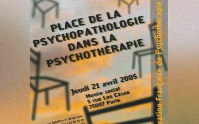 Colloque 2005 – Place de la psychopathologie dans la psychothérapie