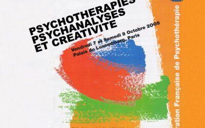 Colloque 2005 – Psychothérapies, psychanalyses et créativité
