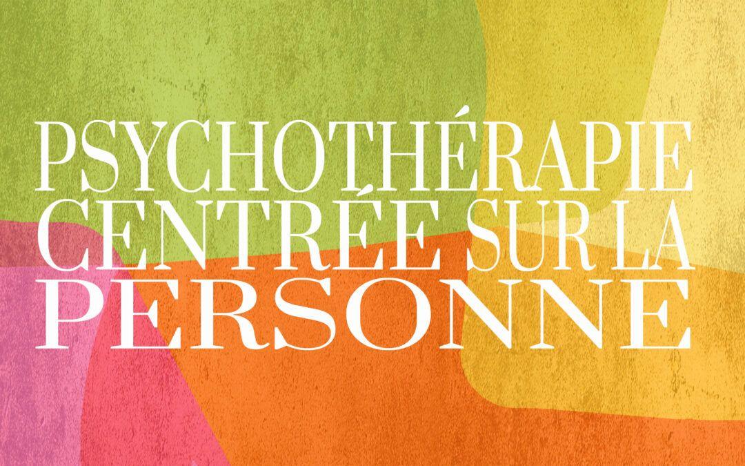 La psychothérapie Centrée sur la Personne