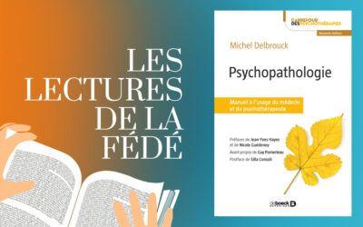 Lecture : Psychopathologie de Michel Delbrouck