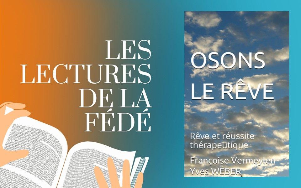 Lecture : Osons le rêve, de Françoise Vermeylen et Yves Weber